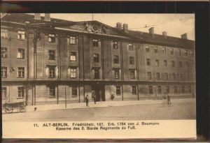 Berlin Friedrichstr. 107 Kaserne des 2. Garde Regiments Kat. Berlin