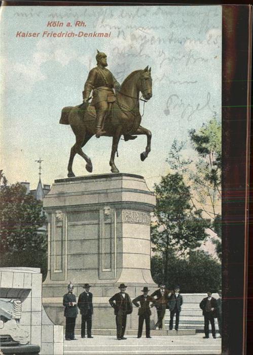 Friedrich der Grosse Koeln a. Rh. Kaiser Friedrich Denkmal Kat. Kaiser