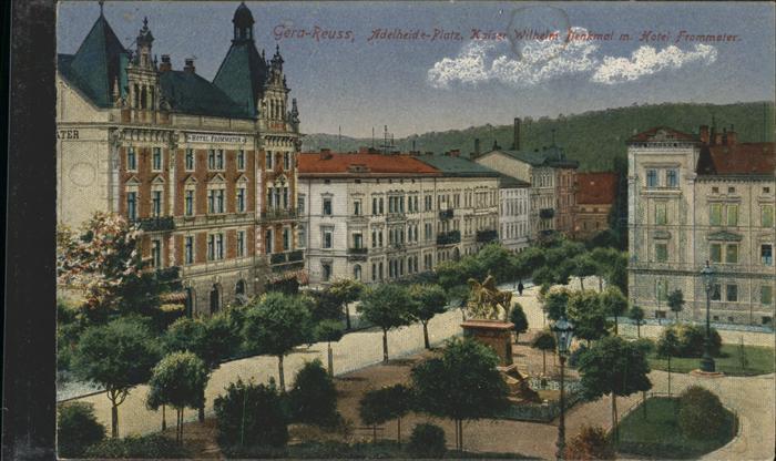 Gera Reuss Adelheid Platz Kaiser Wilhelm Denkmal Hotel Frommater Kat. Gera