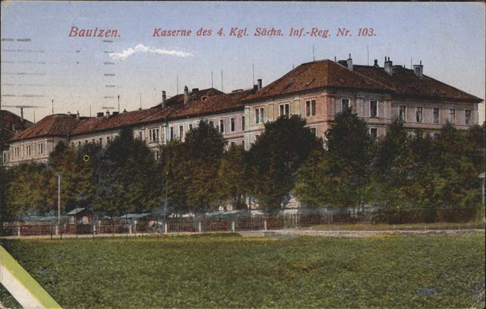 Bautzen Kaserne 4 Kgl. Saechs. Inf. Reg. 103 Kat. Bautzen