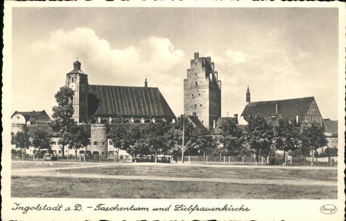 Ingolstadt Taschenturm und Liebfrauenkirche Kat. Ingolstadt