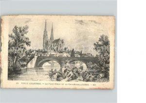 Chartres Eure et Loir Vieux Chartres Le Pont Neuf et la Cathedrale Kuenstlerkarte Kat. Chartres