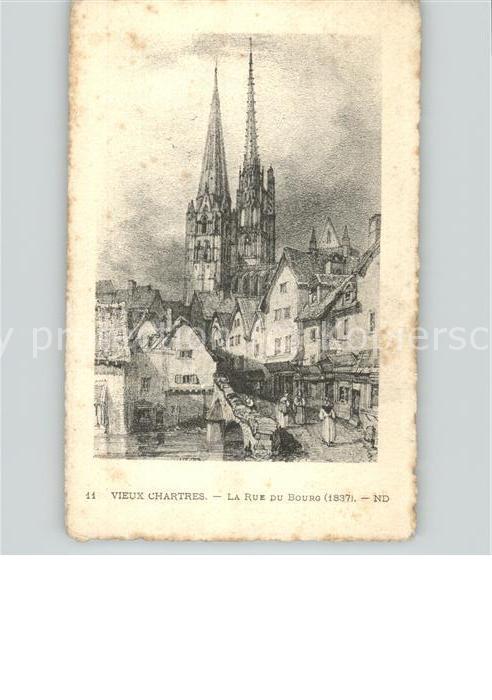 Chartres Eure et Loir Vieux Chartres Rue du Bourg 1837 et la Cathedrale Kuenstlerkarte Kat. Chartres