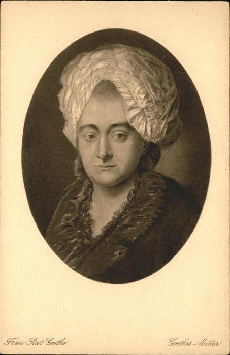 Goethe Johann Wolfgang von Mutter Frau Rat Goethe  / Dichter /