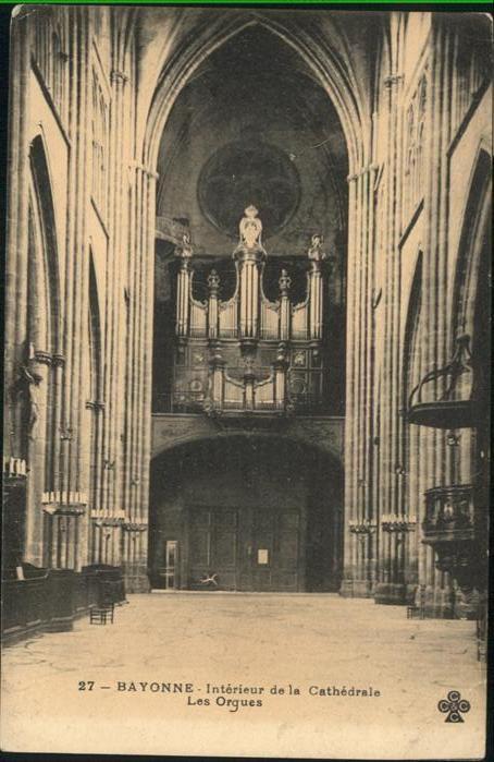 Bayonne Pyrenees Atlantiques Interieur de la Cathedrale les Orgues Orgel / Bayonne /Arrond. de Bayonne