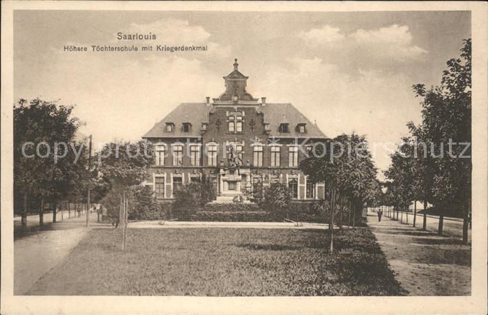 Saarlouis Hoehere Toechterschule mit Kriegerdenkmal Kat. Saarlouis