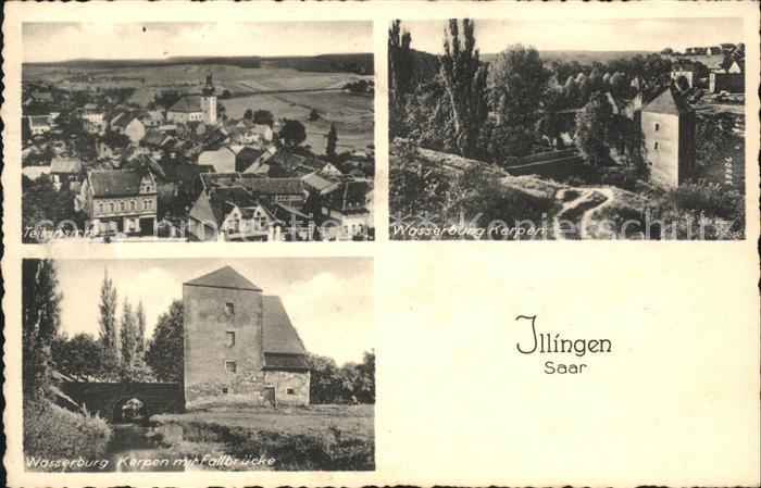 Illingen Saar Ortsansicht mit Kirche Wasserburg Kerpen Fallbruecke Kat. Illingen