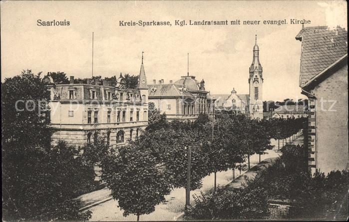Saarlouis Kreissparkasse Koenigliches Landratsamt Evangelische Kirche Kat. Saarlouis