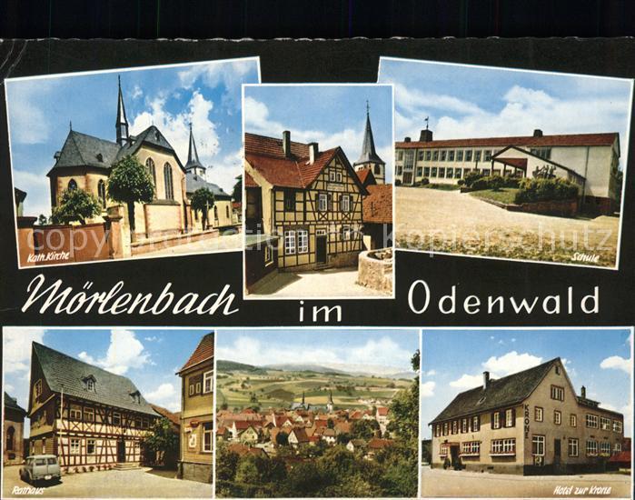 Moerlenbach Katholische Kirche Fachwerkhaus Schule Rathaus Gesamtansicht Hotel zur Krone Kat. Moerlenbach