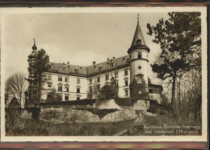 Steinegg Huettwilen TG Kurhaus Schloss Steinegg Kat. Huettwilen