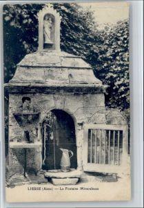 Liesse-Notre-Dame Liesse-Notre-Dame Fontaine Miraculeuse x / Liesse-Notre-Dame /Arrond. de Laon