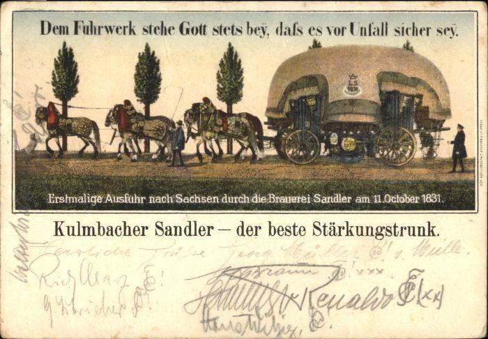 Kulmbach Kulmbach Brauerei Sandler Fuhrwerk  x / Kulmbach /Kulmbach LKR