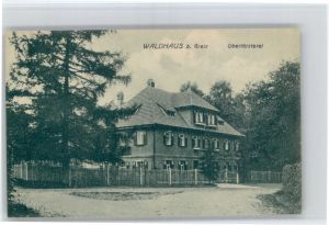 Waldhaus Greiz Waldhaus Greiz Oberfoersterei * / Greiz /Greiz LKR