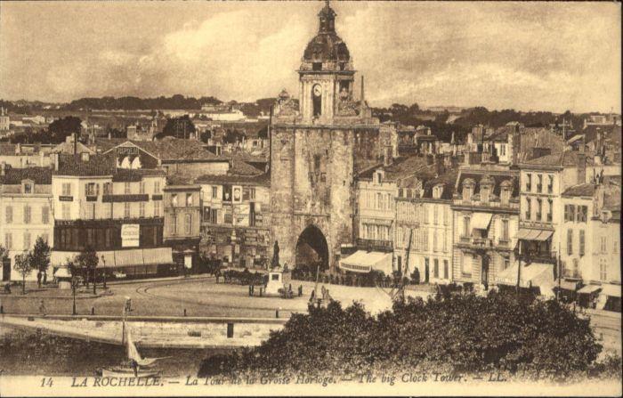 La Rochelle Charente-Maritime La Rochelle la Tour de la Grosse Horloge * / La Rochelle /Arrond. de La Rochelle