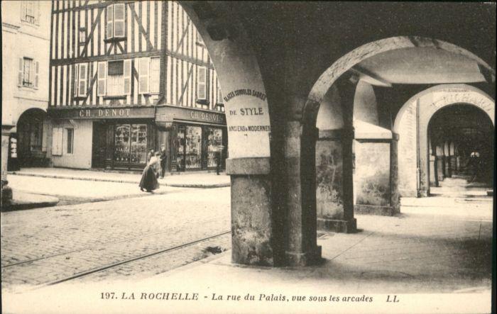 La Rochelle Charente-Maritime La Rochelle la rue du Palais * / La Rochelle /Arrond. de La Rochelle