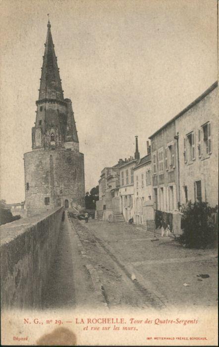 La Rochelle Charente-Maritime La Rochelle Tour des Quatre Sergents * / La Rochelle /Arrond. de La Rochelle