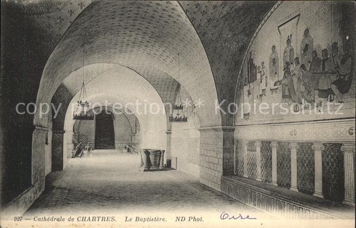 Chartres Eure et Loir Cathedrale Le Baptistere Kat. Chartres