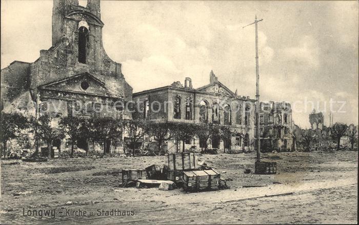 Longwy Lothringen Kirche und Stadthaus Ruinen Truemmer 1. Weltkrieg / Longwy /Arrond. de Briey