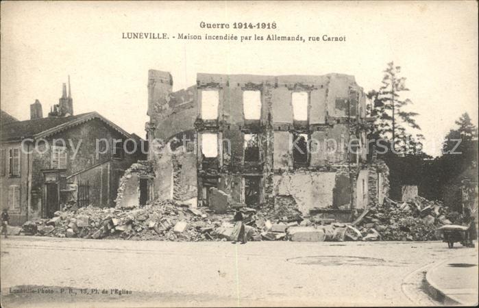 Luneville Guerre Maison incendice par les Allemands rue Carnot / Luneville /Arrond. de Luneville