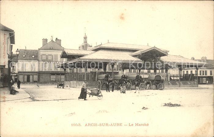 Arcis-sur-Aube Le Marche / Arcis-sur-Aube /Arrond. de Troyes
