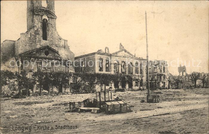 Longwy Lothringen Zerstoerte Kirche und Stadthaus 1. Weltkrieg Nr. 41 / Longwy /Arrond. de Briey