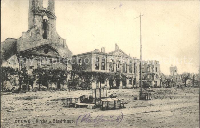 Longwy Lothringen Kirche und Stadthaus Zerstoerung 1. Weltkrieg Nr. 41 / Longwy /Arrond. de Briey