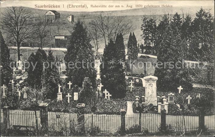 Saarbruecken Ehrental Ruhestaette der am 6. Aug. 1870 gefallenen Helden Kat. Saarbruecken
