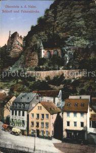 Oberstein Nahe Schloss und Felsenkirche Kat. Idar Oberstein