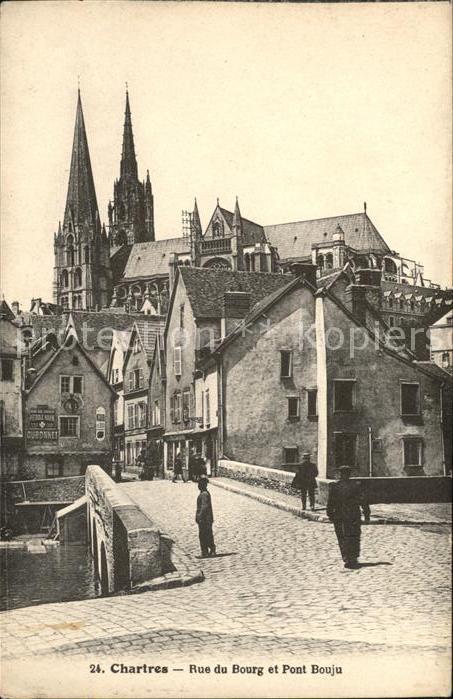 Chartres Eure et Loir Rue du Bourg et Pont Bouju Cathedrale Kat. Chartres