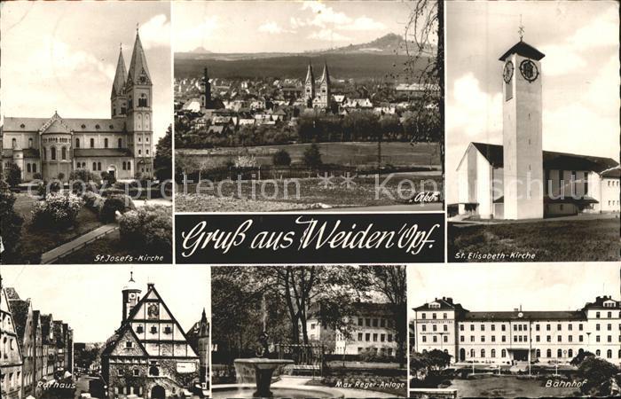 Weiden Oberpfalz St Josefs Kirche St Elisabeth Kirche Rathaus Bahnhof Kat. Weiden i.d.OPf.