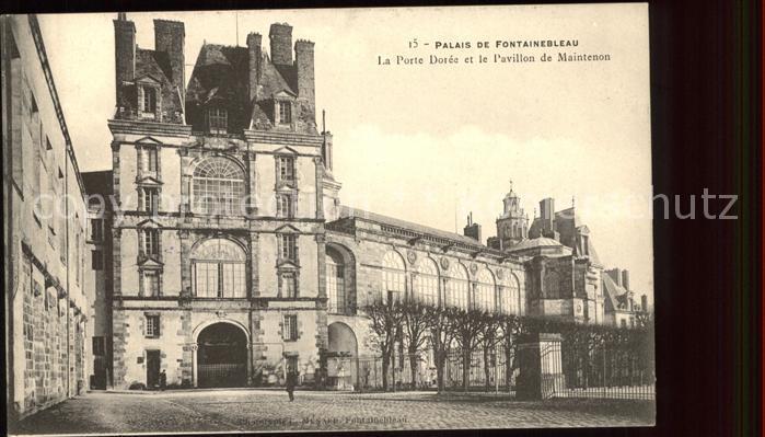 Fontainebleau Seine et Marne Palais Porte Doree Pavillon de Maintenon Kat. Fontainebleau