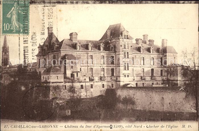 Cadillac sur Garonne Chateau du Duc d Epernon Clocher de l Eglise Kat. Cadillac sur Garonne
