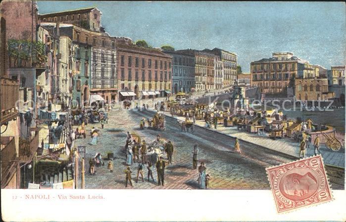Napoli Neapel Via Santa Lucia Kat. Napoli