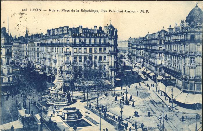 Lyon France Rue et Place de la Republique Rue President Carnot Kat. Lyon