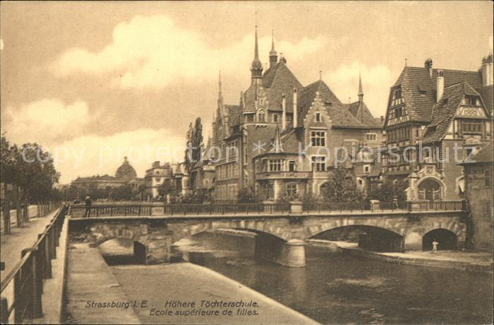 Strassburg Elsass Hoehere Toechterschule Bruecke Ecole superieure de filles Pont Kat. Strasbourg