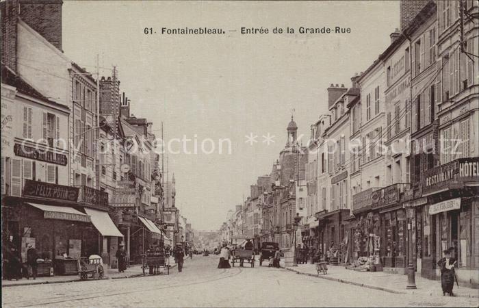 Fontainebleau Seine et Marne Entree de la Grande Rue Kat. Fontainebleau