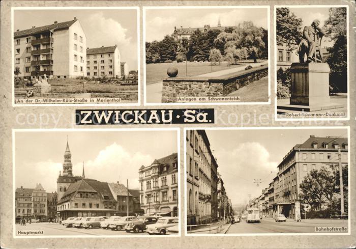 Zwickau Sachsen Bahnhofstrasse Dr. Wilhelm Kuelz Strasse Marienthal Hauptmarkt Kat. Zwickau
