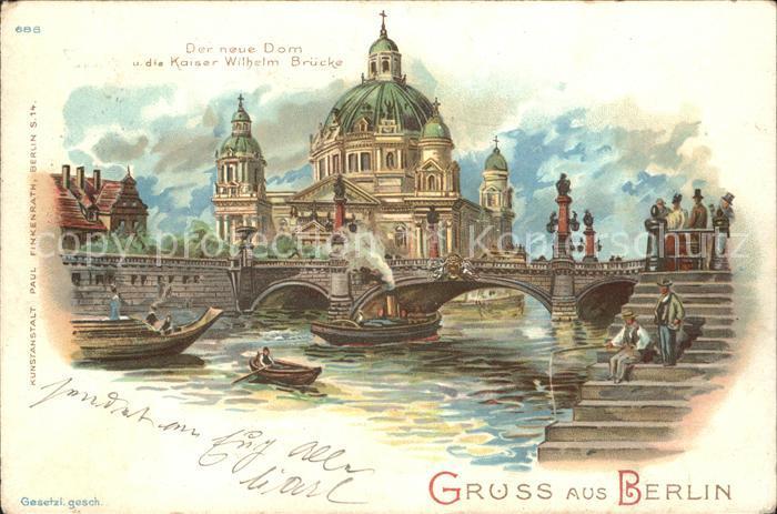 Berlin Neuer Dom mit Kaiser Wilhelm Bruecke Kat. Berlin