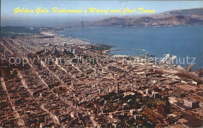 San Francisco California Golden Gate Bridge Fischerman s Wharf Coit Tower aerial view Kat. San Francisco