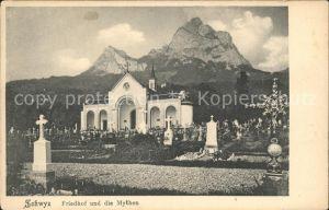 Schwyz Friedhof und die Mythen Kat. Schwyz
