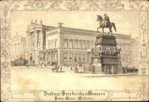 Berlin Denkmal Friedrich der Grosse Reiterstandbild Palais Kaiser Wilhelm I Kat. Berlin