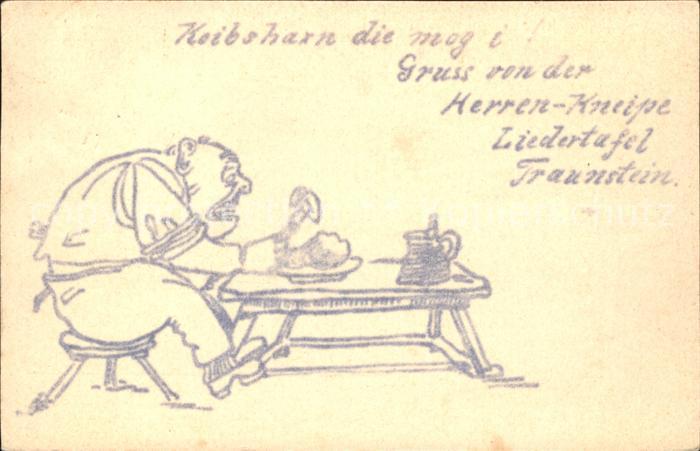 Traunstein Oberbayern Herrenkneipe Liedertafel Kalbshaxe Zeichnung Karikatur Koenigreich Bayern Kat. Traunstein