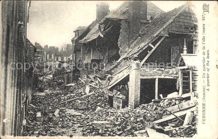 Peronne Somme Ruines d un quartier Mars 1917 Grande Guerre 1. Weltkrieg Kat. Peronne
