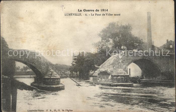 Luneville Pont de Viller saute Grande Guerre Kat. Luneville