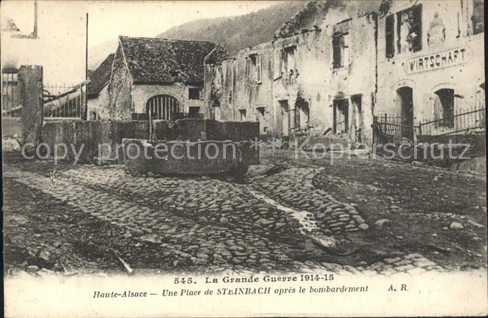 Steinbach Haut Rhin Place apres le bombardement Grande Guerre 1. Weltkrieg Kat. Steinbach