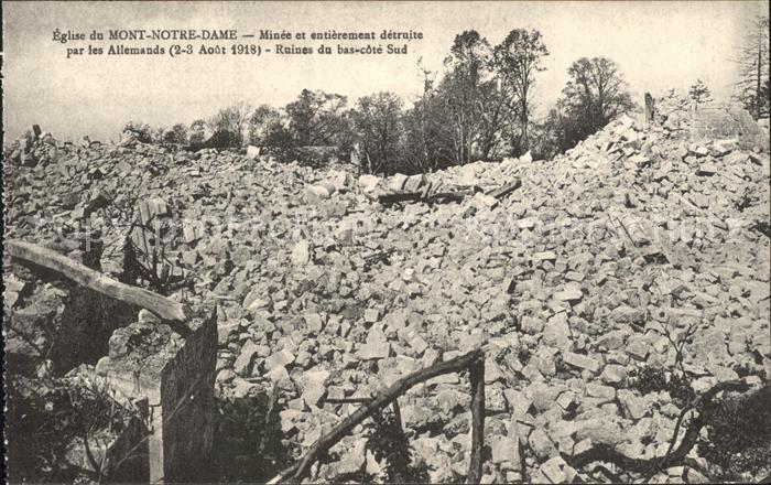 Mont Notre Dame Eglise Ruines Grande Guerre 1. Weltkrieg Kat. Mont Notre Dame