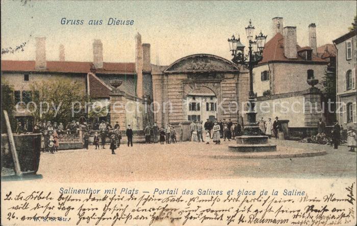 Dieuze Salinentor mit Platz Portail et Place Kat. Dieuze