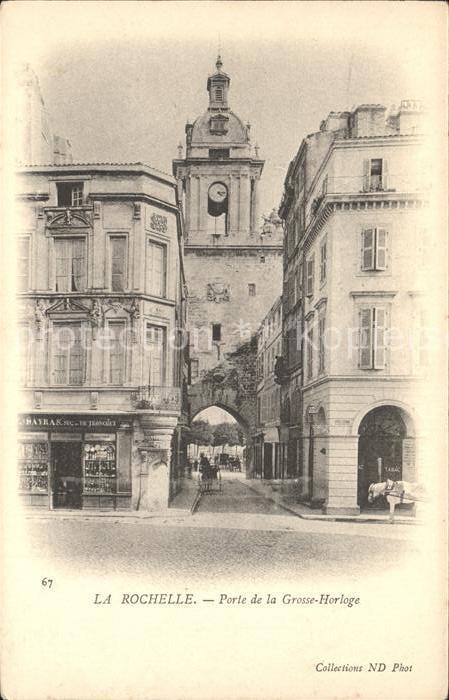 La Rochelle Charente Maritime Porte de la Grosse Horloge Kat. La Rochelle