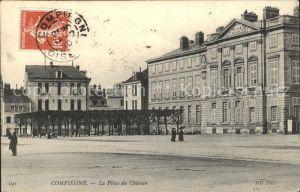 Compiegne Oise La Place Chateau Kat. Compiegne