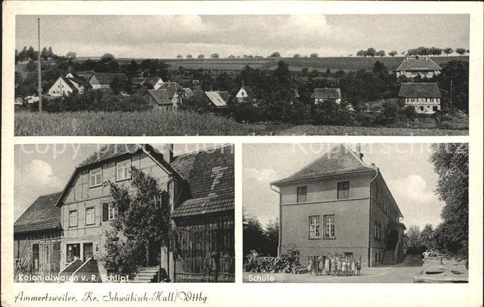 Ammertsweiler Kolonialwaren Schlipf Schule / Mainhardt /Schwaebisch Hall LKR